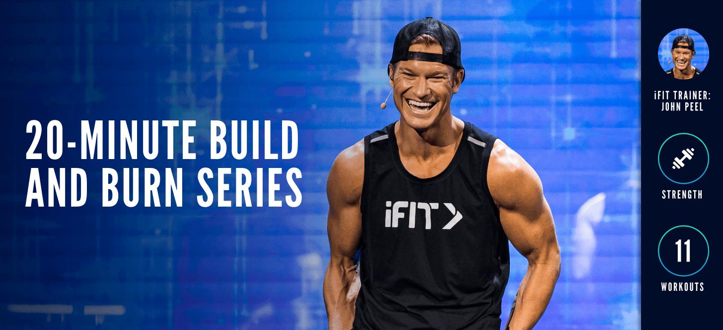iFIT Trainer John Peel's 20-Minute Build and Burn Series