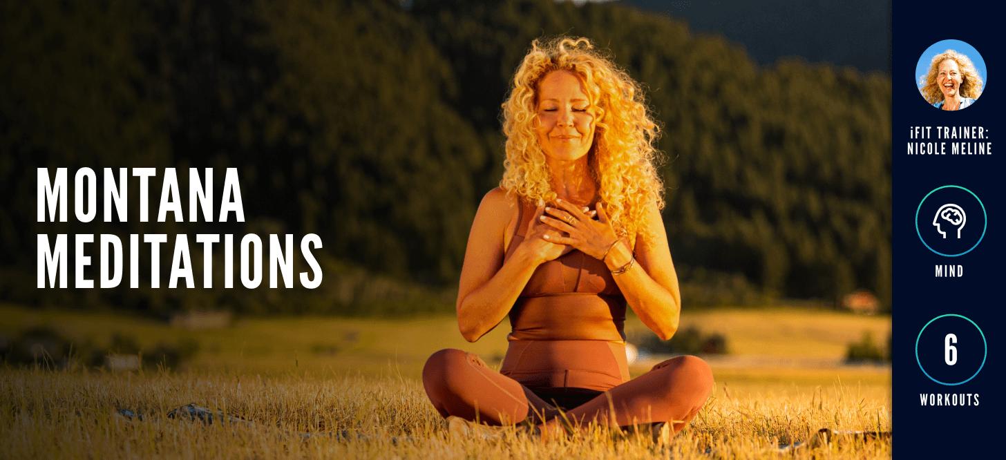 iFIT Trainer Nicole Meline's Montana Meditation Series