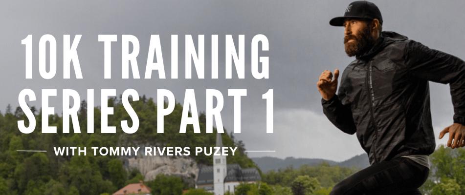 10K Training Series Part 1