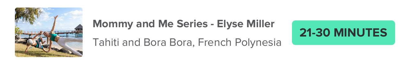 Mommy and Me Series – Elyse Miller Tahiti and Bora Bora, French Polynesia