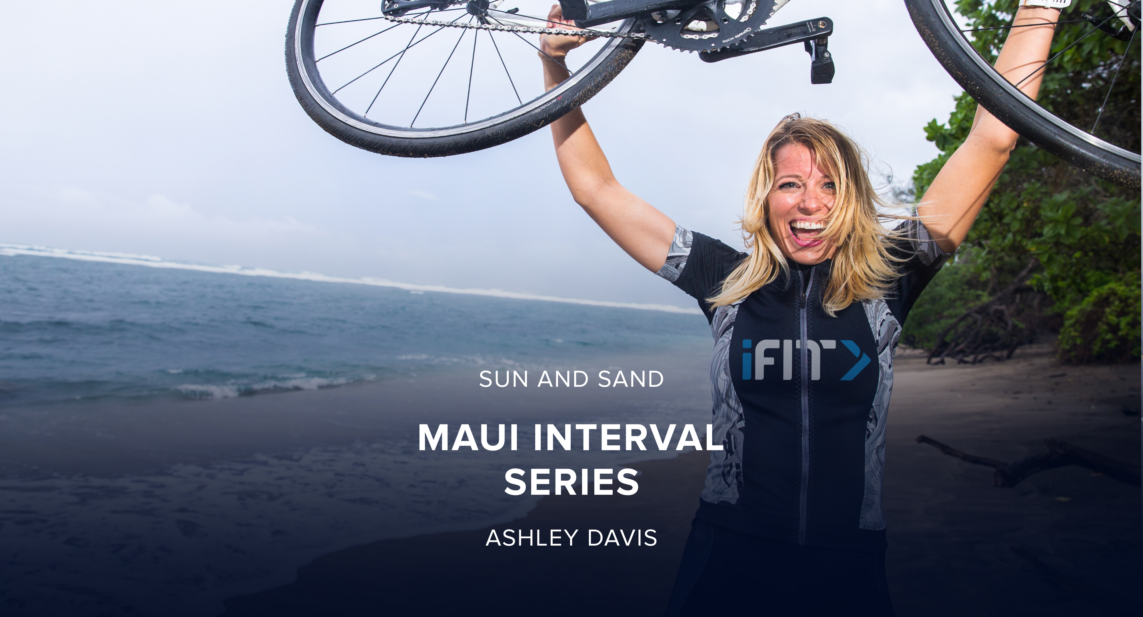 iFit March Sun and Sand Bike Challenge: Maui Interval Cycle Workout Series with Trainer Ashley Davis
