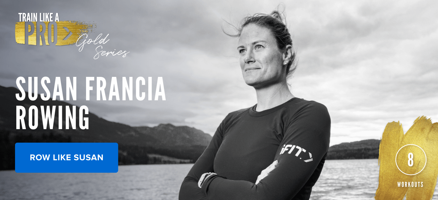 iFIT Train Like a Pro: Gold Series – Susan Francia Rowing