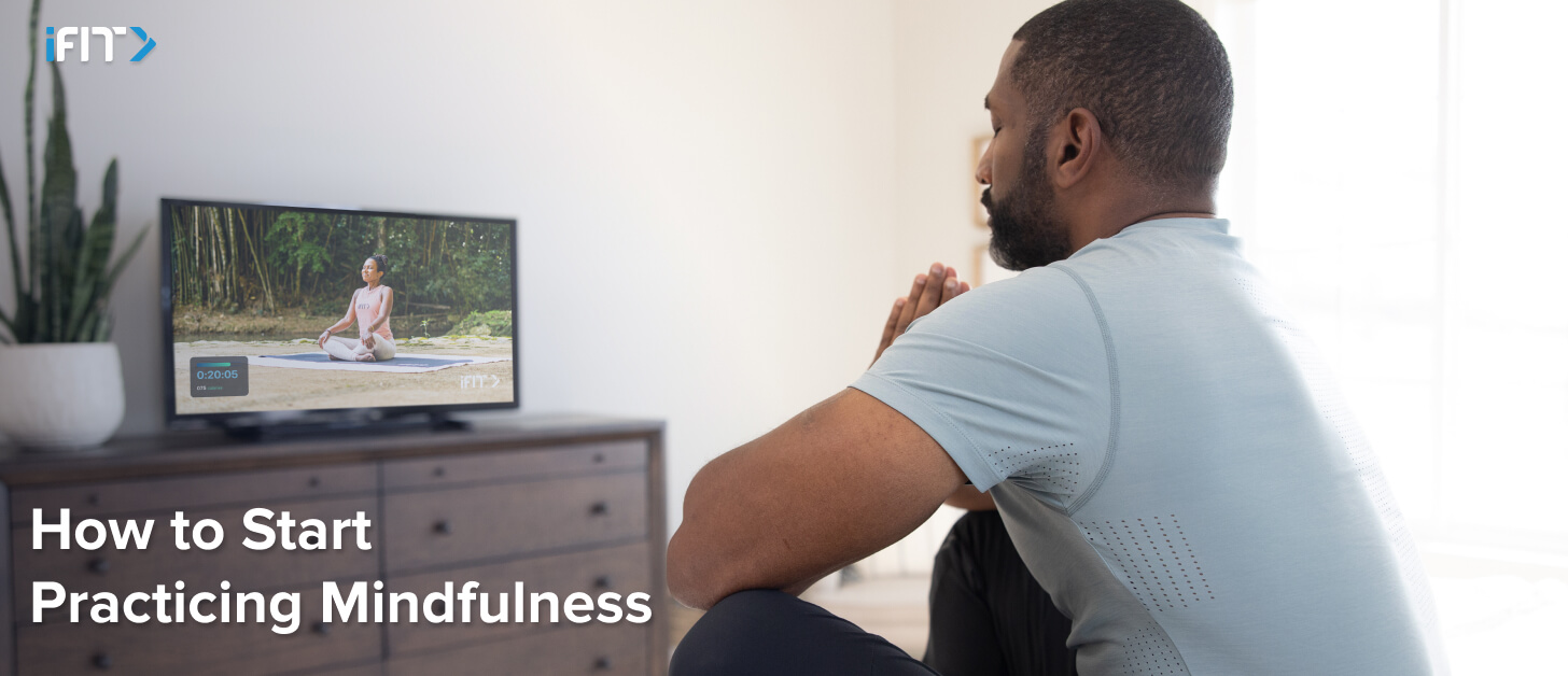 iFIT how to start practicing mindfulness